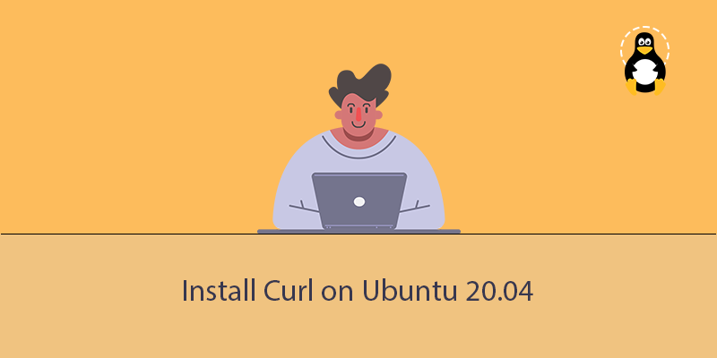 How to Install Curl on Ubuntu 20.04