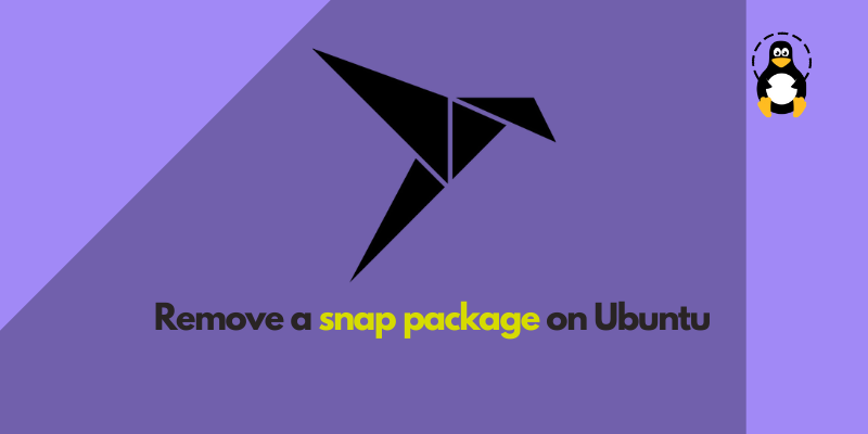 How to Remove a Snap Package on Ubuntu 20.04