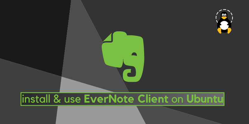 How to install and use Evernote client on Ubuntu 20.04