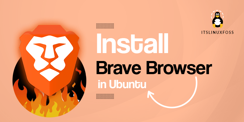 How to Install Brave Browser on Ubuntu 20.04