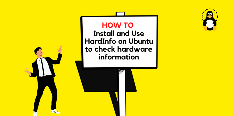 How to install and use HardInfo on Ubuntu 20.04 to check hardware information